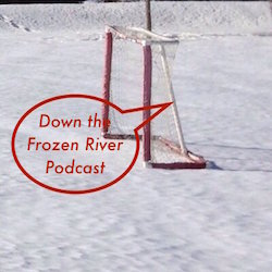 Down the Frozen River Podcast #18- Goalies, Cross Checking, and Our Best Friend Torts