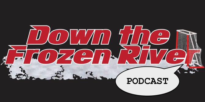 Down the Frozen River Podcast #59– We're Baseball Guys Now